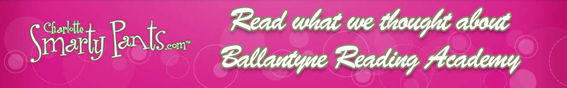 Charlotte Smarty Pants Review of Ballantyne Reading Academy